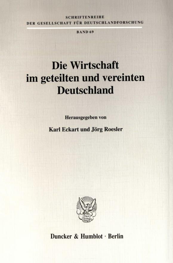Cover Die Wirtschaft im geteilten und vereinten Deutschland