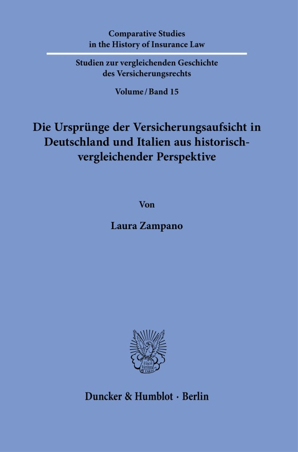 Cover Die Ursprünge der Versicherungsaufsicht in Deutschland und Italien aus historisch-vergleichender Perspektive