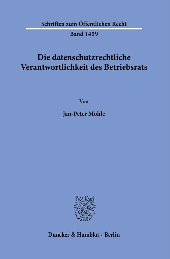 Cover Die datenschutzrechtliche Verantwortlichkeit des Betriebsrats