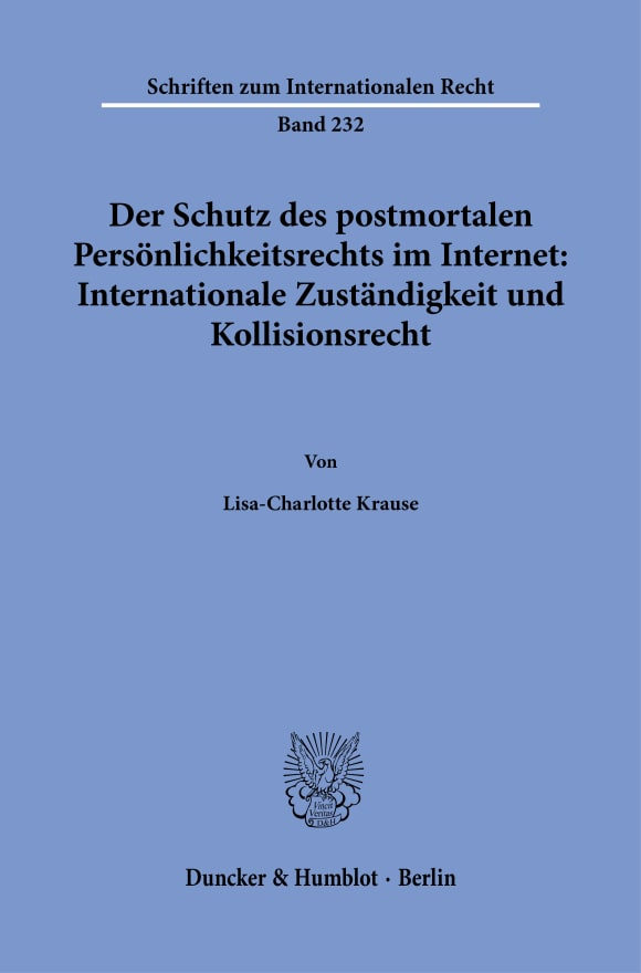 Cover Der Schutz des postmortalen Persönlichkeitsrechts im Internet: Internationale Zuständigkeit und Kollisionsrecht