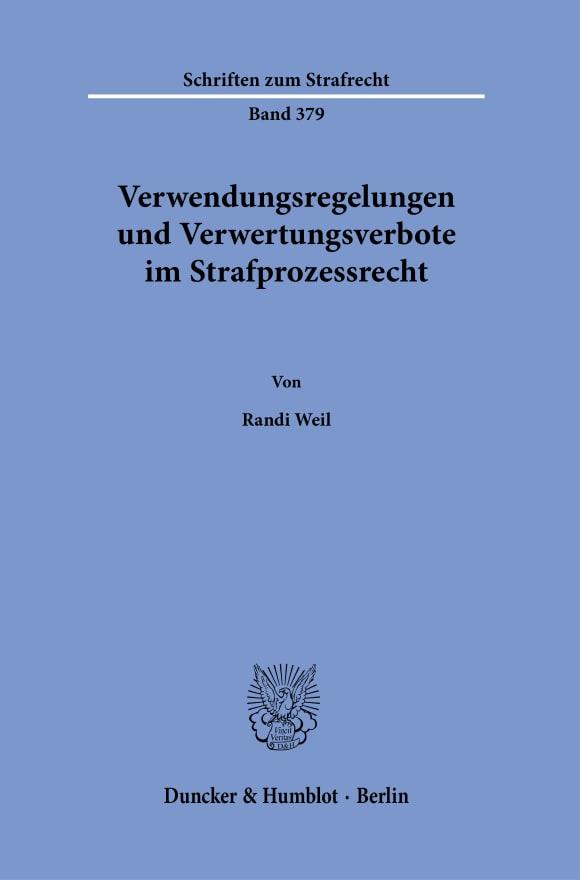 Cover Verwendungsregelungen und Verwertungsverbote im Strafprozessrecht