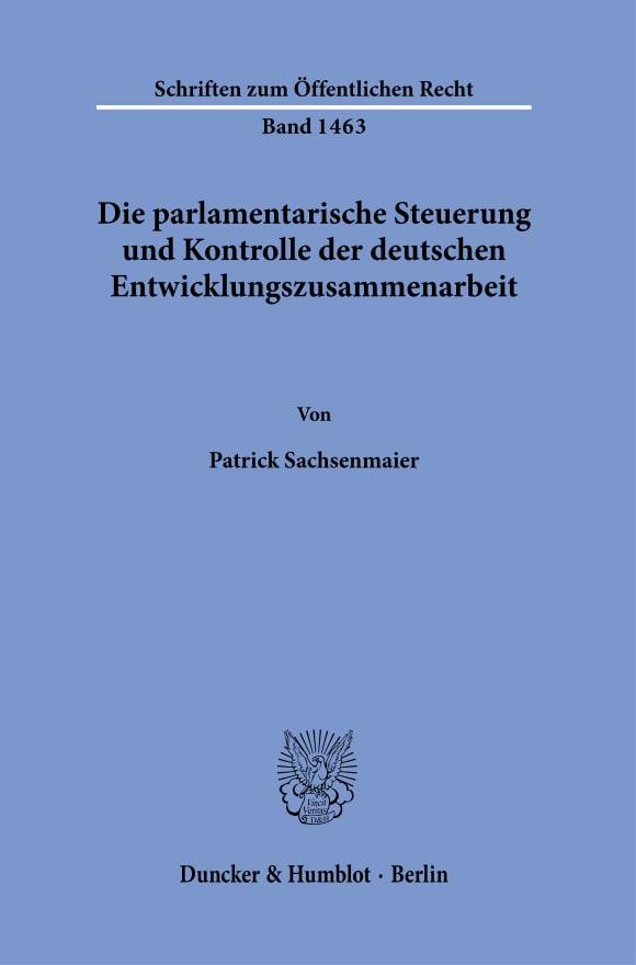 Cover Die parlamentarische Steuerung und Kontrolle der deutschen Entwicklungszusammenarbeit