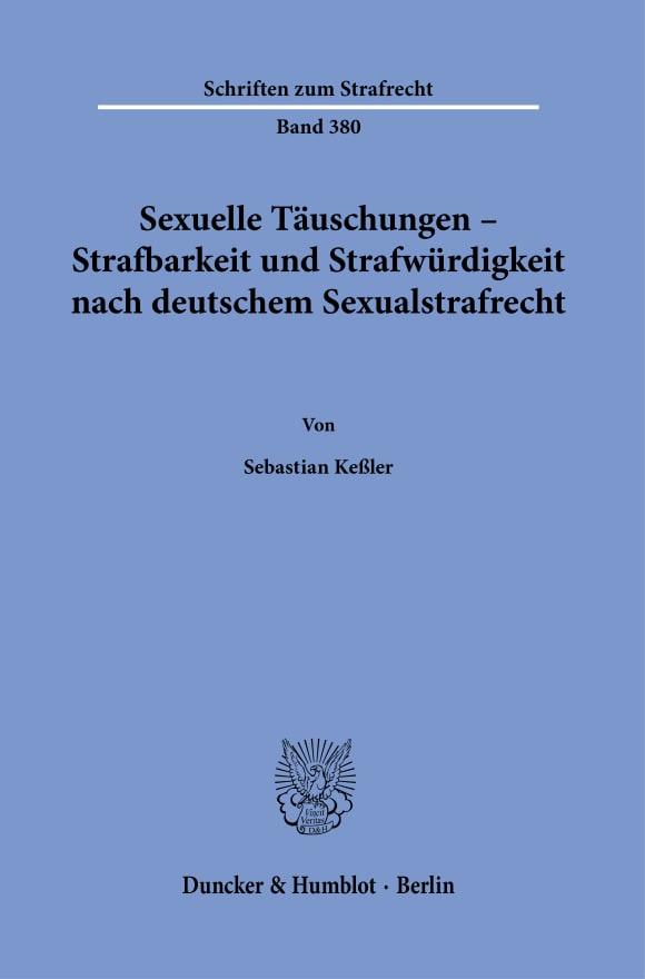 Cover Sexuelle Täuschungen – Strafbarkeit und Strafwürdigkeit nach deutschem Sexualstrafrecht