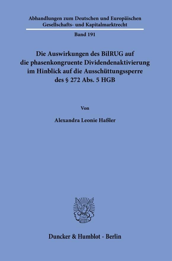 Cover Die Auswirkungen des BilRUG auf die phasenkongruente Dividendenaktivierung im Hinblick auf die Ausschüttungssperre des § 272 Abs. 5 HGB