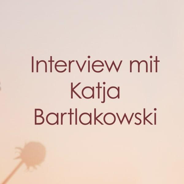 Interview mit Katja Bartlakowski