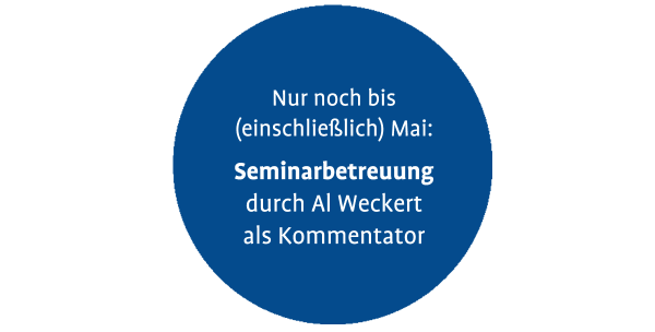 Nur noch bis (einschließlich) Mai: Seminarbetreuung durch Al Weckert als Kommentator