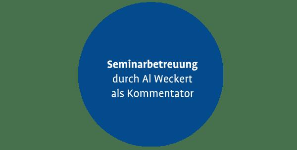 Seminarbetreuung durch Al Weckert als Kommentator