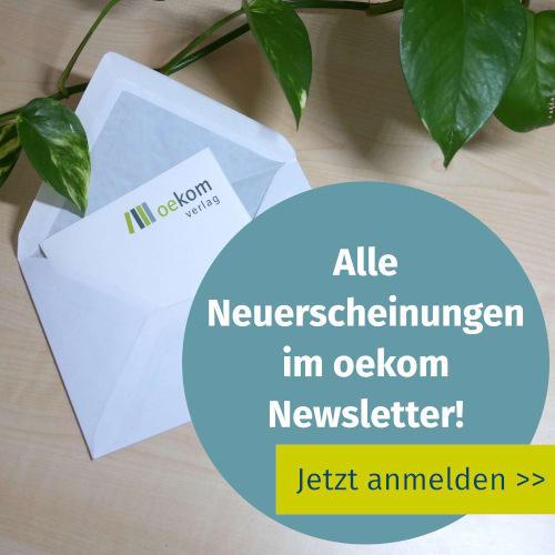 image Jetzt zum oekom-Newsletter anmelden