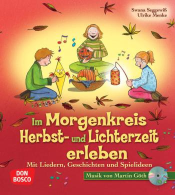 Im Morgenkreis Herbst- und Lichterzeit erleben, m. Audio-CD