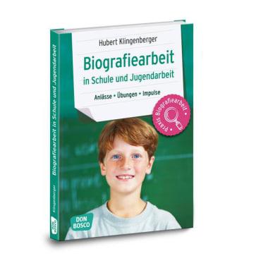 Biografiearbeit in Schule und Jugendarbeit