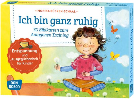 Ich bin ganz ruhig. 30 Bildkarten zum Autogenen Training mit Kindern.