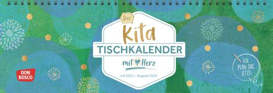 Der Kita-Tischkalender mit Herz (Juli 2021-August 2022)