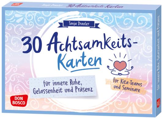 30 Achtsamkeitskarten für innere Ruhe, Gelassenheit und Präsenz