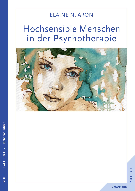 Hochsensible Menschen In Der Psychotherapie Junfermann Verlag