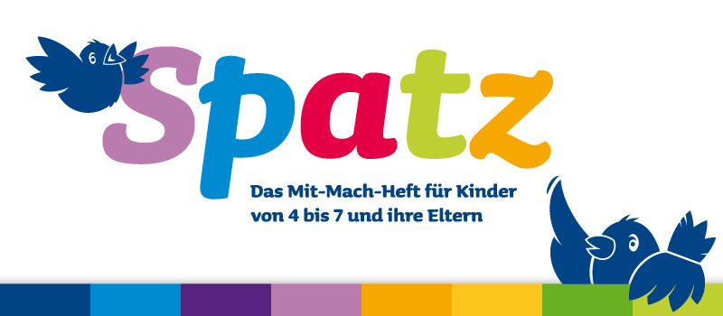 SPATZ - Das Mit-Mach-Heft für Eltern und ihre Kinder. Jetzt kennenlernen!