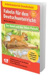 Arbeitsmaterial Grundschule. Fabeln für den Deutschunterricht. Der Hund und das Stück Fleisch
