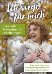 Ich sorge für mich – Burn-out-Prävention für ErzieherInnen