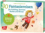 30 Fantasiereisen für Frühling, Sommer, Herbst und Winter.