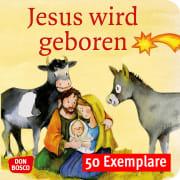 Jesus wird geboren. Die Geschichte von Weihnachten. Mini-Bilderbuch. Paket mit 50 Exemplaren zum Vorteilspreis