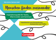 Menschen finden zueinander - Inspirationsquelle für Teams, Elternrunden und Seminare