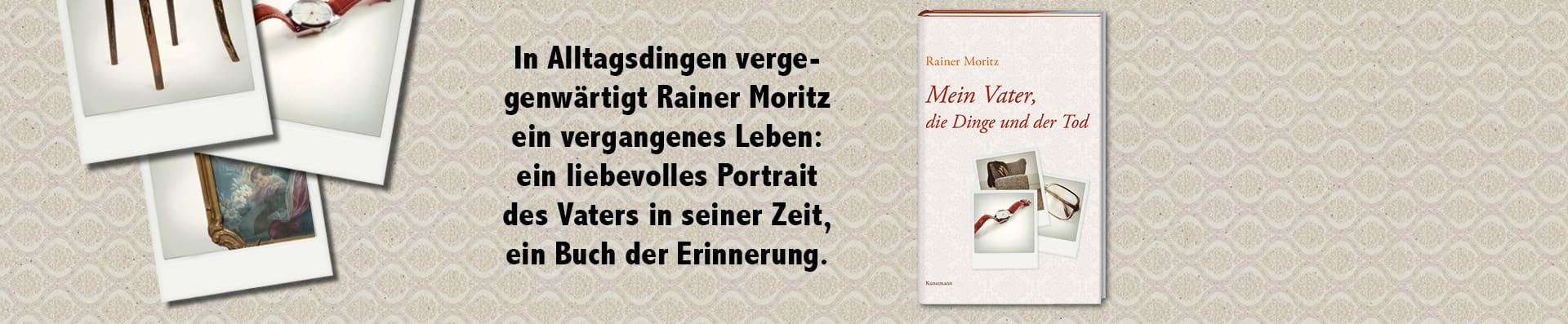 Rainer Moritz – Mein Vater, die Dinge und der Tod