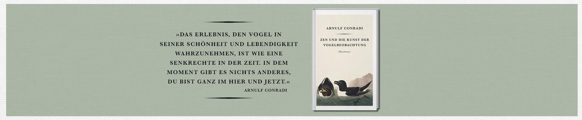 Arnulf Conradi – Zen und die Kunst der Vogelbeobachtung