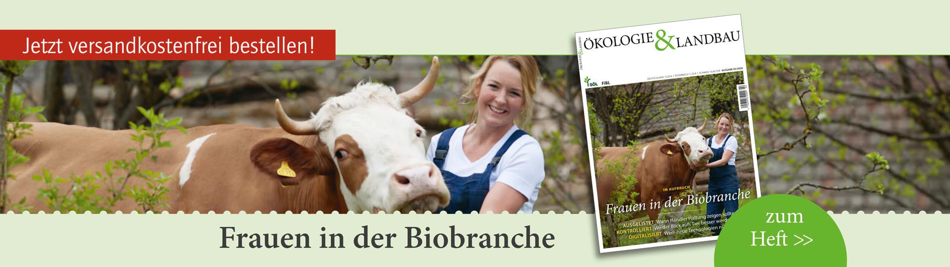 Aktuelle Ausgabe der Zeitschrift Ökologie & Landbau zum Thema »Frauen in der Biobranche«