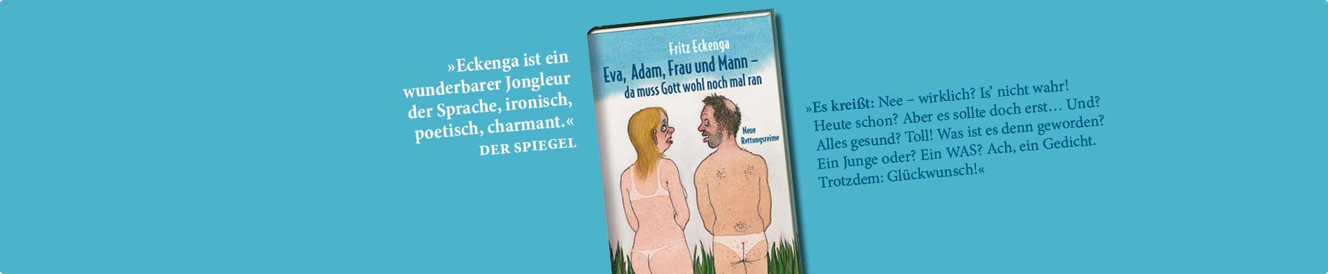 Fritz Eckenga – Adam, Eva, Frau und Mann – da muss Gott wohl noch mal ran
