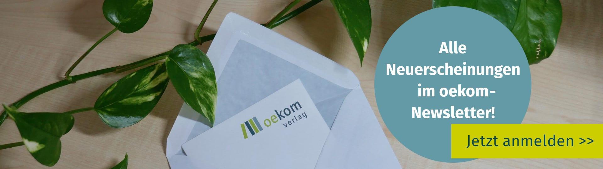 Hier gelangen Sie zur Anmeldung für den oekom-Newsletter