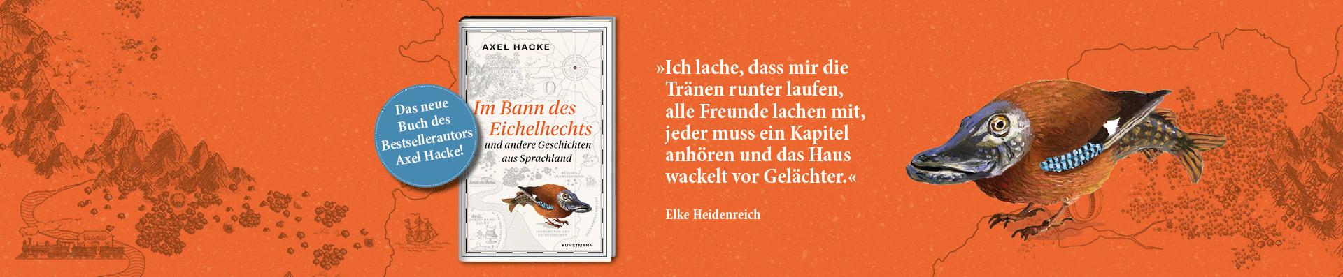 Axel Hacke – Im Bann des Eichelhechts
