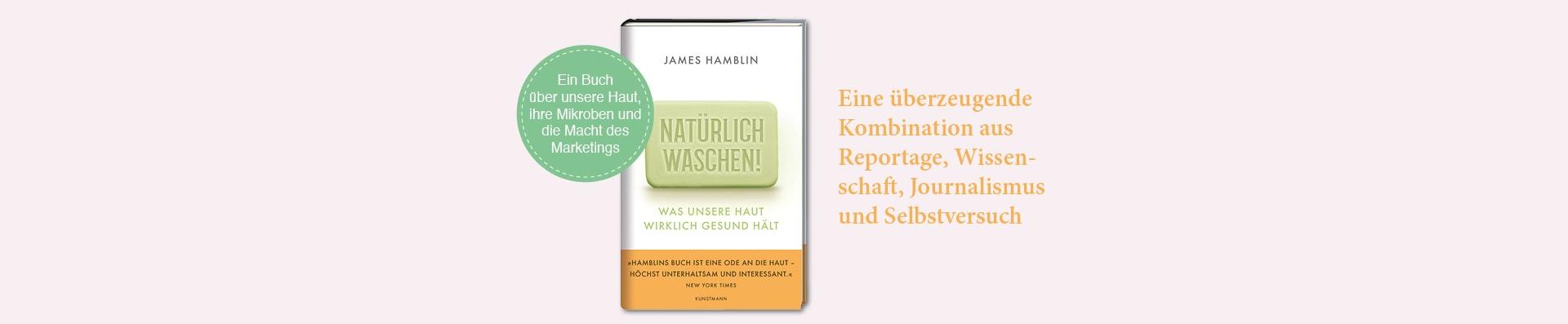 James Hamblin – Natürlich waschen!
