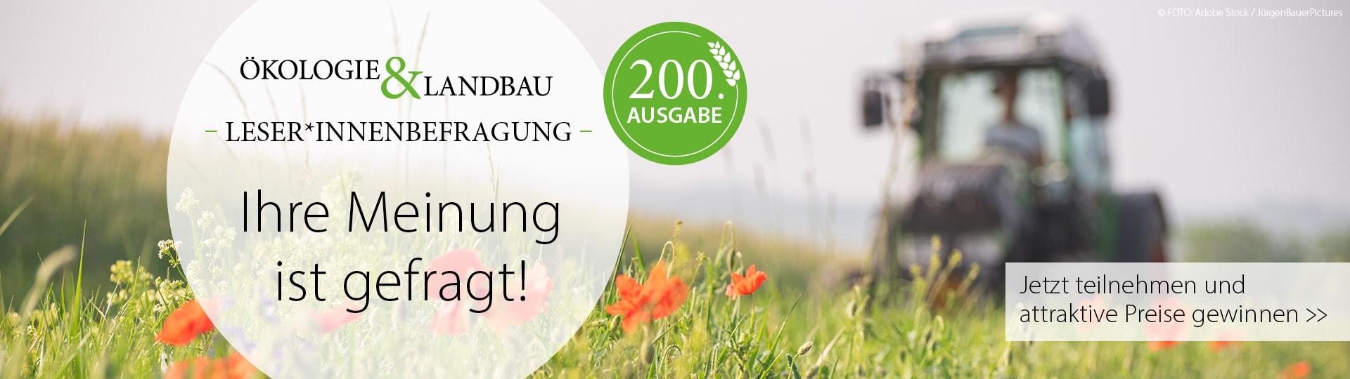 Nehmen Sie an der Leserbefragung der Ökologie & Landbau teil und gewinnen Sie attraktive Preise!