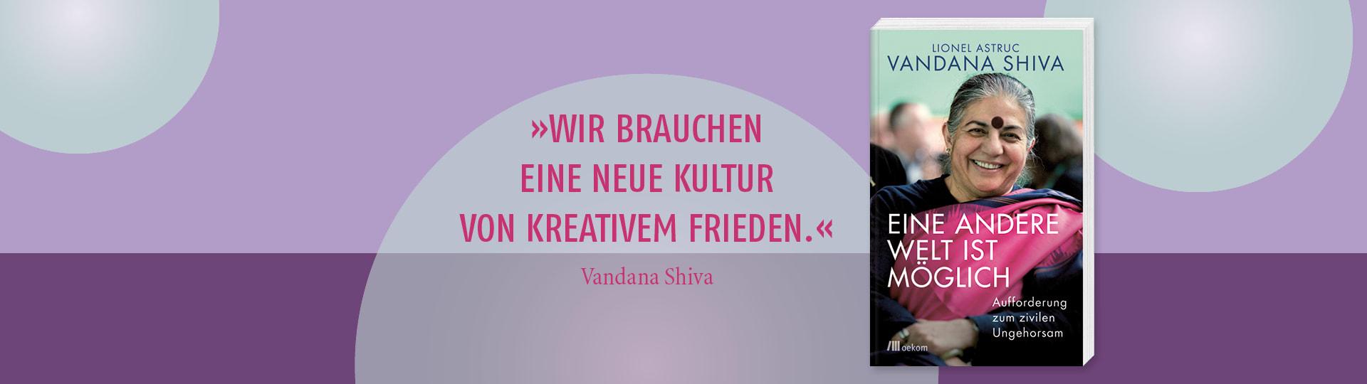 Bild zu Vandana Shivas Buch »Eine andere Welt ist möglich«