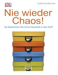 Coverbild Nie wieder Chaos! von Cynthia Townley Ewer, 9783831010196