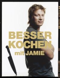 Coverbild Besser kochen mit Jamie Oliver von Jamie Oliver, 9783831010318