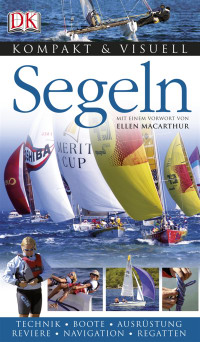 Coverbild Kompakt & Visuell Segeln von Jeremy Evans, Ron Heikell, Tim Jeffery, Andy O'Grady, 9783831011605