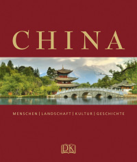 Coverbild China von Alison Bailey, Ronald G Knapp, Peter Neville-Hadley, J A Roberts, Nancy S Steinhardt, 9783831011636
