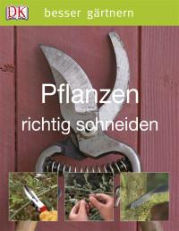 Coverbild Pflanzen richtig schneiden von Colin Crosbie, 9783831011667