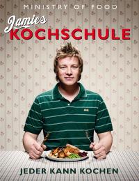 Coverbild Jamies Kochschule von Jamie Oliver, 9783831013227