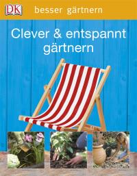 Coverbild Clever & entspannt gärtnern von Jenny Hendy, 9783831013524