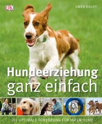 Coverbild Hundeerziehung ganz einfach von Gwen Bailey, 9783831014682