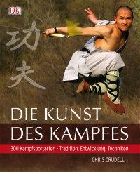Coverbild Die Kunst des Kampfes von Chris Crudelli, 9783831014750