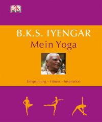 Coverbild B.K.S. Iyengar: Mein Yoga von B K S Iyengar, 9783831014965