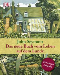 Coverbild Das neue Buch vom Leben auf dem Lande von John Seymour, 9783831015771
