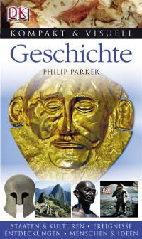 Coverbild Kompakt & Visuell Geschichte von Philip Parker, 9783831016273