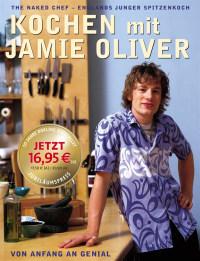 Coverbild Kochen mit Jamie Oliver – Von Anfang an genial von Jamie Oliver, 9783831016365