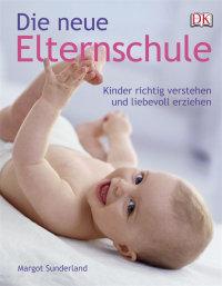 Coverbild Die neue Elternschule von Margot Sunderland, 9783831016402