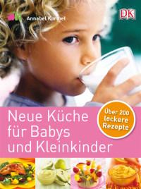 Coverbild Neue Küche für Babys und Kleinkinder von Annabel Karmel, 9783831016631