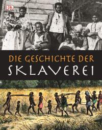 Coverbild Die Geschichte der Sklaverei von R G Grant, 9783831016808