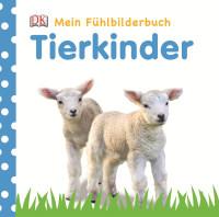 Coverbild Mein Fühlbilderbuch. Tierkinder, 9783831016907